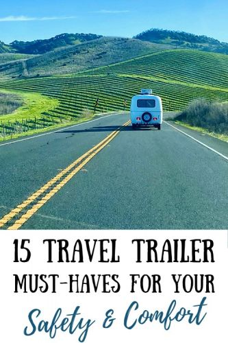 15 Travel Trailer Must-Haves For Your Safety & Comfort