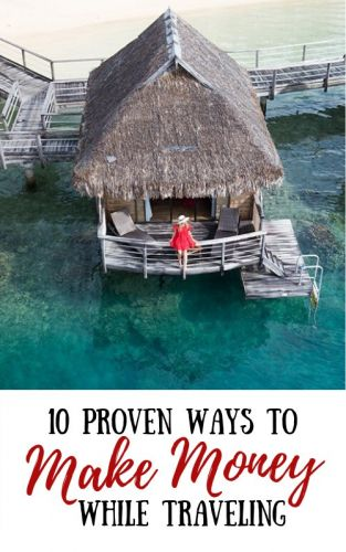 10 Proven Ways to Make Money While Traveling