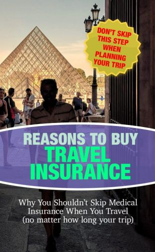 8 Reasons to Buy Travel Insurance: Why You Shouldn't Skip Medical Insurance When You Travel