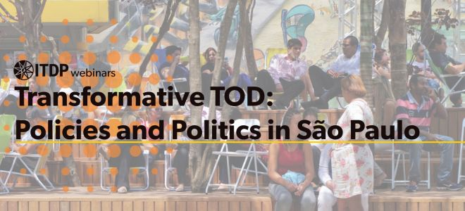 Transformative TOD: Policies and Politics in São Paulo