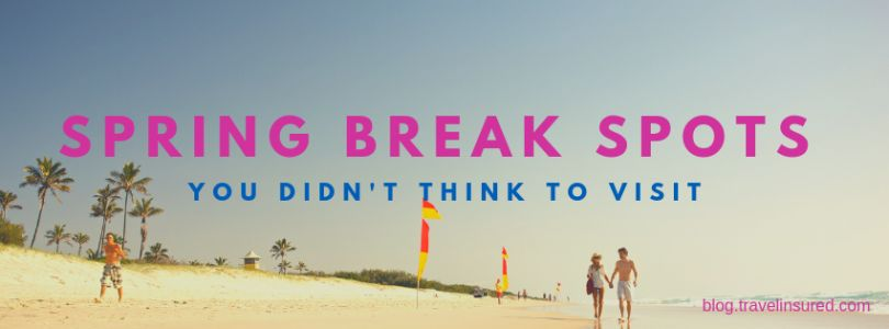 Spring Break Spots You Didn't Think to Visit