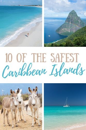 10 of the Safest Caribbean Islands