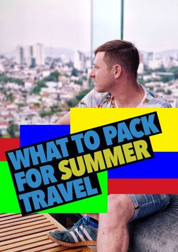 Summer Packing Tips: What to Bring on your Summer Getaway