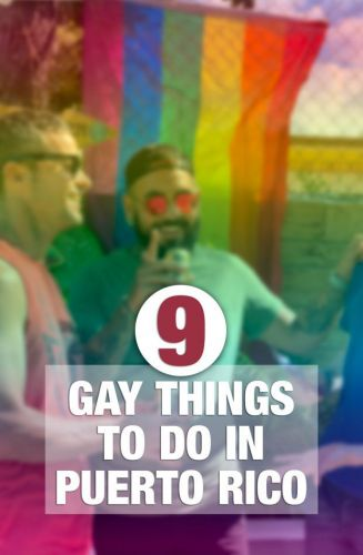 9 Gay Things to Do in Puerto Rico