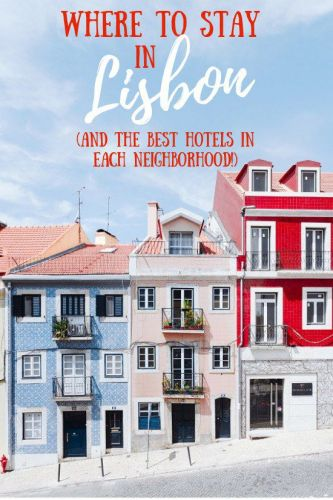 Where To Stay In Lisbon (And The Best Hotels In Each Neighborhood!)