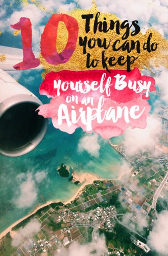 10 Things You Can Do to Keep Yourself Busy on an Airplane